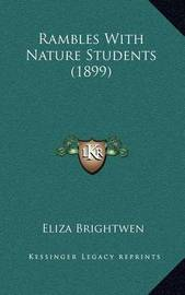 Rambles with Nature Students (1899) by Eliza Brightwen
