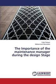 The Importance of the Maintenance Manager During the Design Stage by Fatayer Fady
