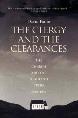 The Clergy and the Clearances: The Church and the Highland Crisis by David Paton image
