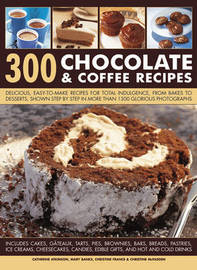 300 Chocolate & Coffee Recipes by Catherine Atkinson image