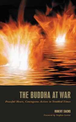 The Buddha at War by Robert Sachs