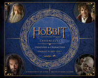 The Hobbit: an Unexpected Journey Chronicles: Creatures & Characters by Daniel Falconer