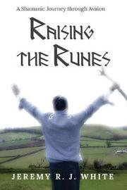 Raising the Runes by Jeremy R J White