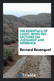 The Essentials of Logic by Bernard Bosanquet