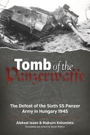 Tomb of the Panzerwaffe by Aleksei Isaev