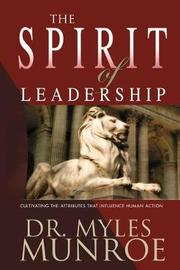 The Spirit of Leadership by Myles Munroe