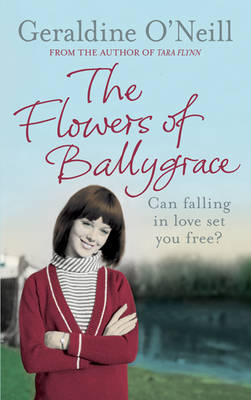 The Flowers Of Ballygrace by Geraldine O'Neill image