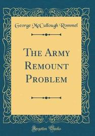 The Army Remount Problem (Classic Reprint) by George McCullough Rommel image