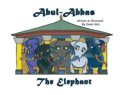 Abul- Abbas, The Elephant by Karen Neis