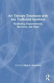 Art Therapy Treatment with Sex Trafficked Survivors