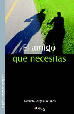 El Amigo Que Necesitas by Torcuato Vargas Bretones image