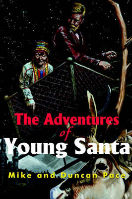 The Adventures of Young Santa by Mike Pace image