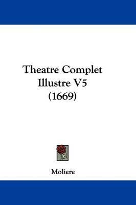 Theatre Complet Illustre V5 (1669) by . Moliere image