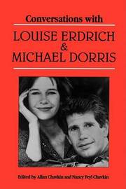 Conversations with Louise Erdrich and Michael Dorris by Louise Erdrich