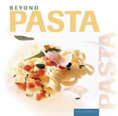 Beyond Pasta