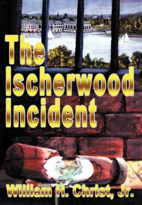 The Ischerwood Incident by William H. Christ Jr.
