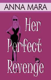 Her Perfect Revenge by Anna Mara image