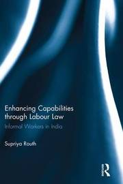 Enhancing Capabilities through Labour Law by Supriya Routh