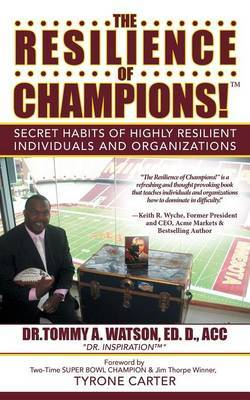The Resilience of Champions! by Ed D Acc Dr Tommy a Watson