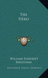 The Hero by W.Somerset Maugham