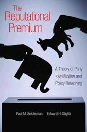 The Reputational Premium by Paul M Sniderman
