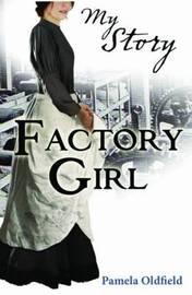 Factory Girl (My Story) by Pamela Oldfield image