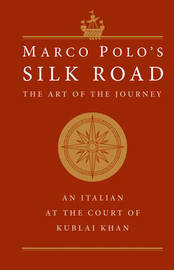 Marco Polo's Silk Road by Marco Polo