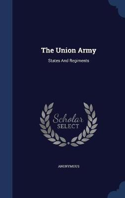 The Union Army by * Anonymous