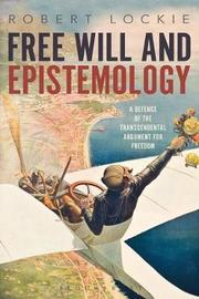 Free Will and Epistemology by Robert Lockie