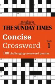 The Sunday Times Concise Crossword Book 1 by The Times Mind Games