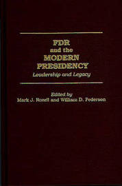 FDR and the Modern Presidency by William D Pederson