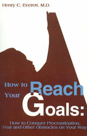 How to Reach Your Goals by Henry C. Everett image