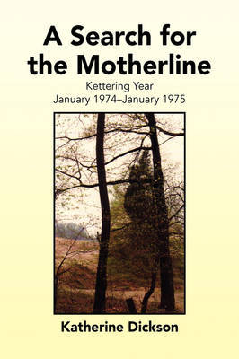 A Search for the Motherline by Katherine Dickson image