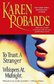 To Trust a Stranger: Whispers at Midnight by Karen Robards image
