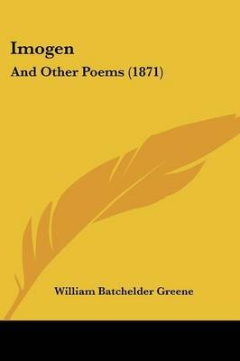 Imogen: And Other Poems (1871) by William Batchelder Greene image