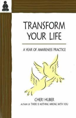Transform Your Life by Cheri Huber