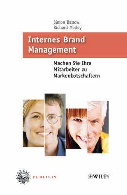 Internes Brand Management: Machen Sie Ihre Mitarbeiter Zu Markenbotschaftern by Richard Mosley