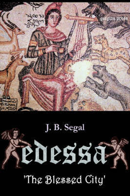 Edessa 'the Blessed City' by J.B. Segal image