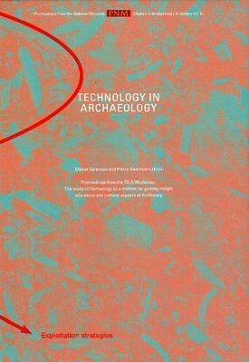 Technology in Archaeology by Pierre M. Desrosiers