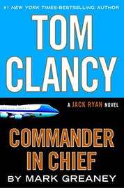 Tom Clancy: Commander-in-Chief by Mark Greaney