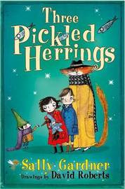 The Fairy Detective Agency: Three Pickled Herrings by Sally Gardner