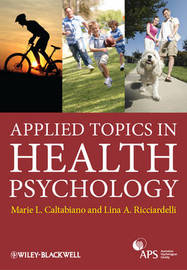 Applied Topics in Health Psychology by Marie Louise Caltabiano