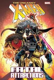 X-men: Fatal Attractions (new Printing) by Scott Lobdell