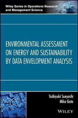 Environmental Assessment on Energy and Sustainability by Data Envelopment Analysis by Toshiyuki Sueyoshi