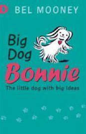 Big Dog Bonnie: Racing Reads by Bel Mooney image