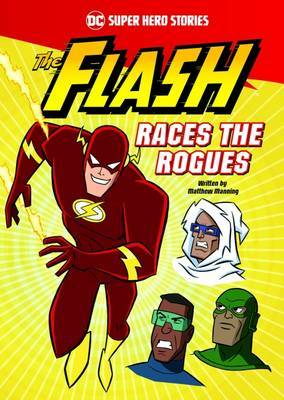The Flash Races the Rogues by Matthew K Manning