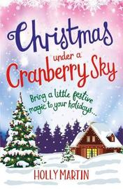 Christmas Under a Cranberry Sky by Holly Martin