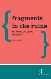 Fragments in the Ruins by David Coats