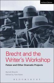 Brecht and the Writer's Workshop by Bertolt Brecht