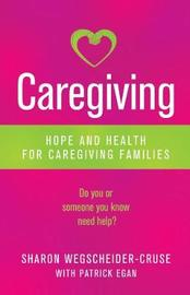 Caregiving by Sharon Wegscheider-Cruse